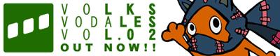 『VOLKS VODALES』(不定期刊行ディスクマガジン・CD-ROM・2004年12月VOL.01発表以下続刊)